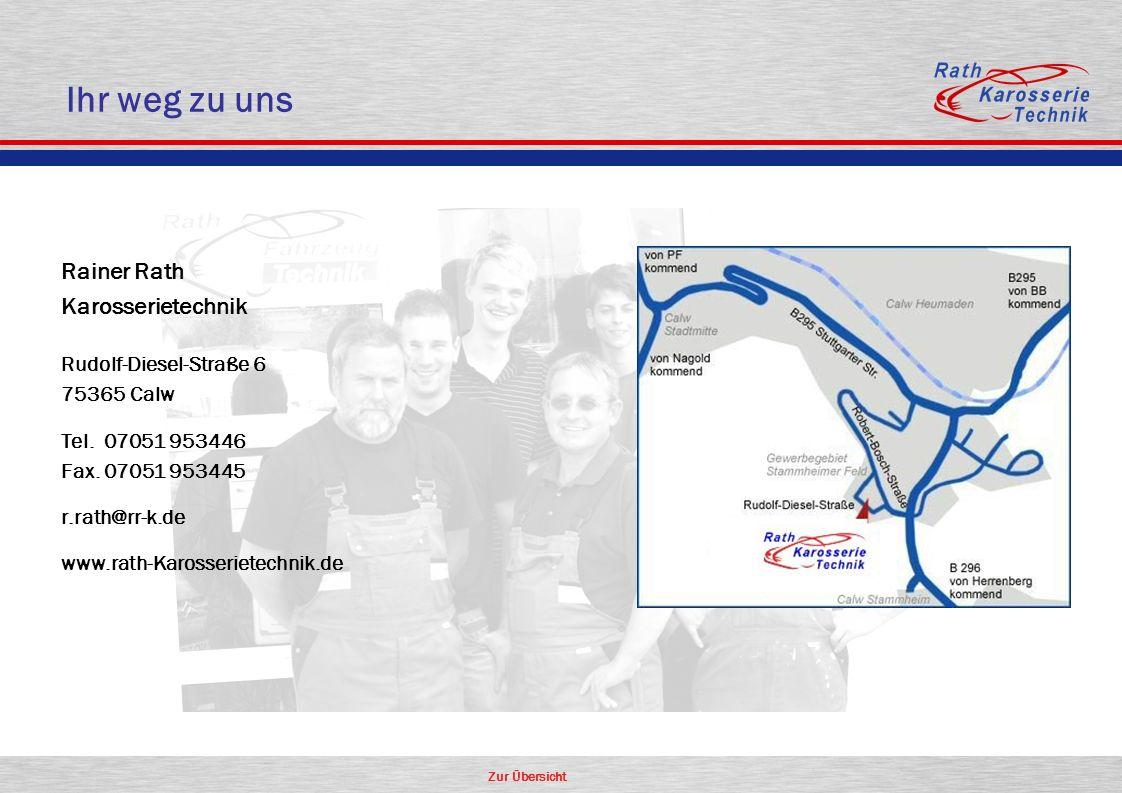 Zur Übersicht Ihr weg zu uns Rainer Rath Karosserietechnik Rudolf-Diesel-Straße 6 75365 Calw Tel. 07051 953446 Fax. 07051 953445 r.rath@rr-k.de www.ra