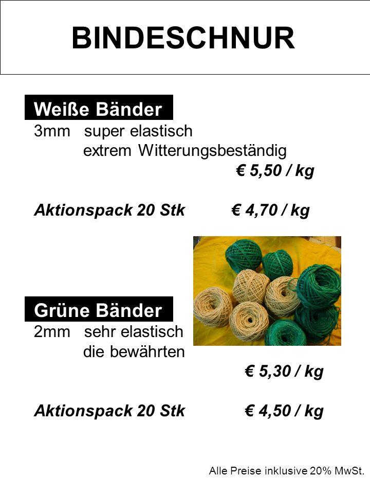 BINDESCHNUR Weiße Bänder 3mm super elastisch extrem Witterungsbeständig 5,50 / kg Aktionspack 20 Stk 4,70 / kg Grüne Bänder 2mm sehr elastisch die bew