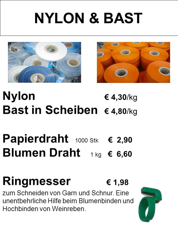 NYLON & BAST Nylon 4,30/kg Bast in Scheiben 4,80/kg Papierdraht 1000 Stk 2,90 Blumen Draht 1 kg 6,60 Ringmesser 1,98 zum Schneiden von Garn und Schnur
