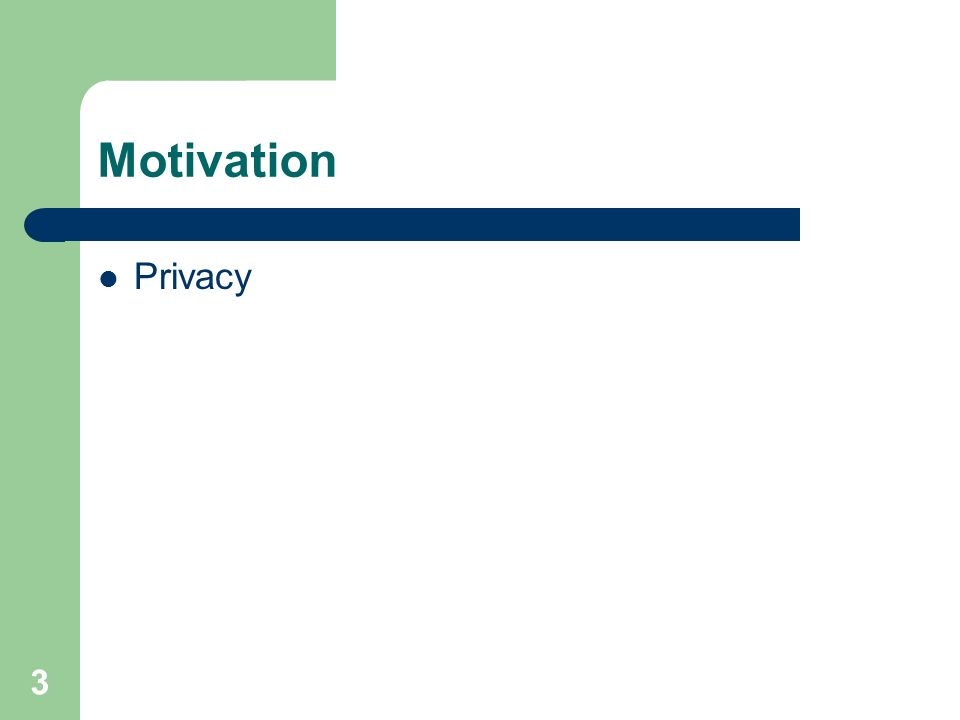 3 Motivation Privacy