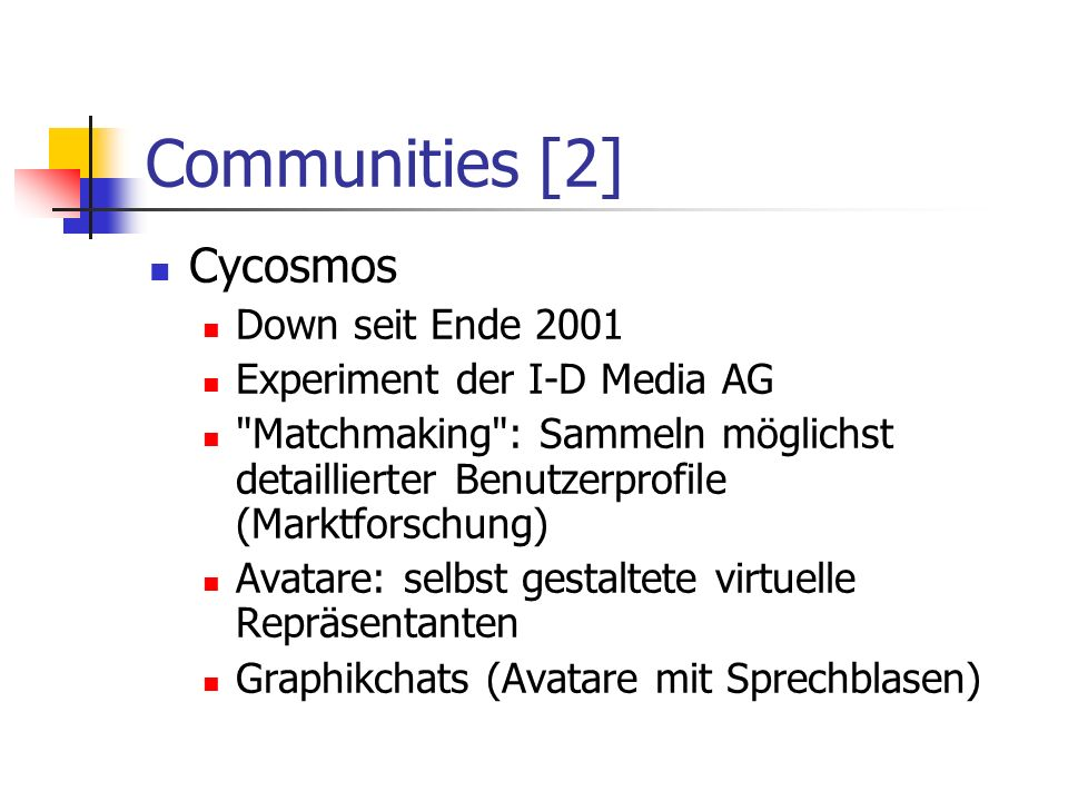 Communities [2] Cycosmos Down seit Ende 2001 Experiment der I-D Media AG