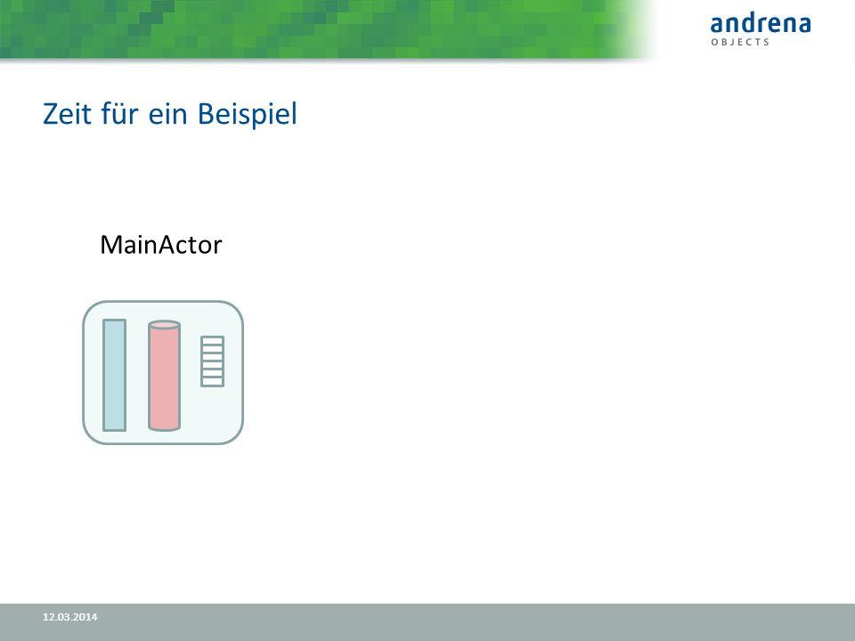 Zeit für ein Beispiel 12.03.2014 MainActor