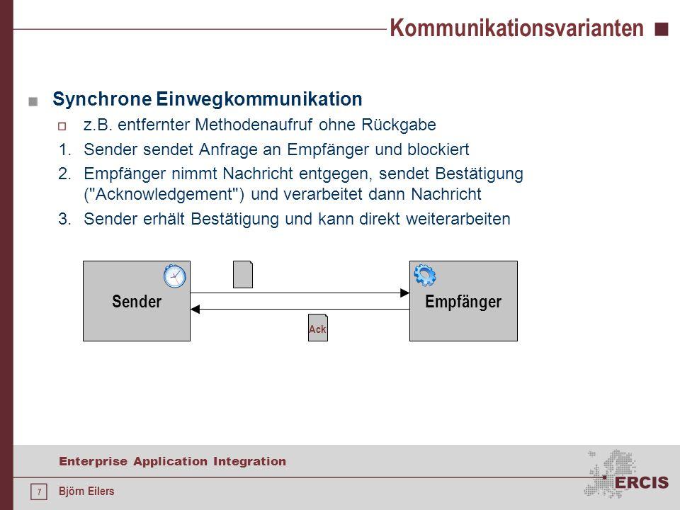 28 Enterprise Application Integration Björn Eilers Java Message Service Dienstenutzer: tc.start(); Topic topic = (Topic) ctx.lookup( topic/TestTopic ); TopicPublisher publisher = ts.createPublisher(topic); TemporaryTopic replyTopic = ts.createTemporaryTopic(); TopicSubscriber subscriber = ts.createSubscriber(replyTopic); MapMessage exampleMessage = ts.createMapMessage(); //...