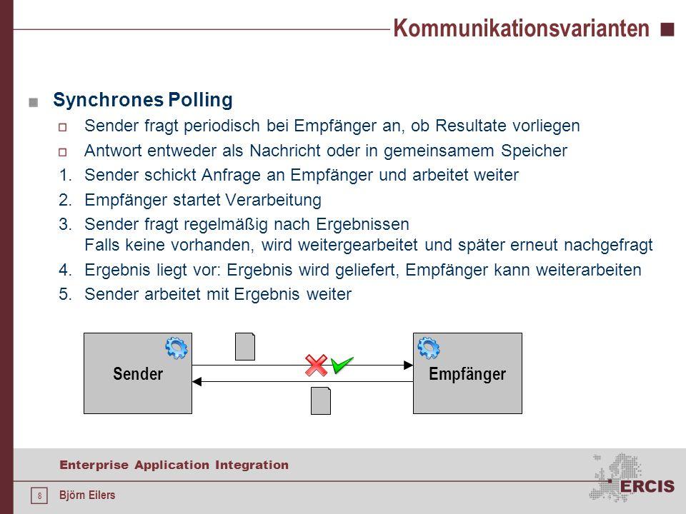 19 Enterprise Application Integration Björn Eilers Java Message Service Grundsätzlicher Ablauf der Kommunikation 1.ConnectionFactory im JNDI-Kontext auffinden und referenzieren 2.Mithilfe der Factory Connection erzeugen 3.Destination auffinden 4.Session erzeugen 5.Verbindung starten 6.MessageProducer und/oder MessageConsumer erzeugen 7.Nachrichten austauschen 8.Verbindung schließen