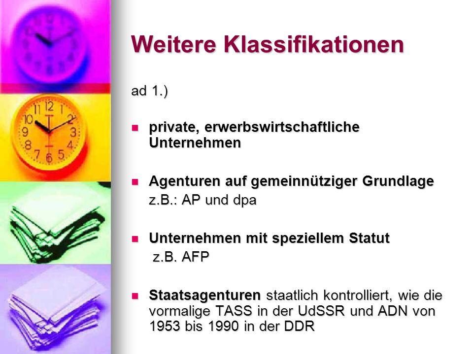 Weitere Klassifikationen ad 1.) private, erwerbswirtschaftliche Unternehmen private, erwerbswirtschaftliche Unternehmen Agenturen auf gemeinnütziger G