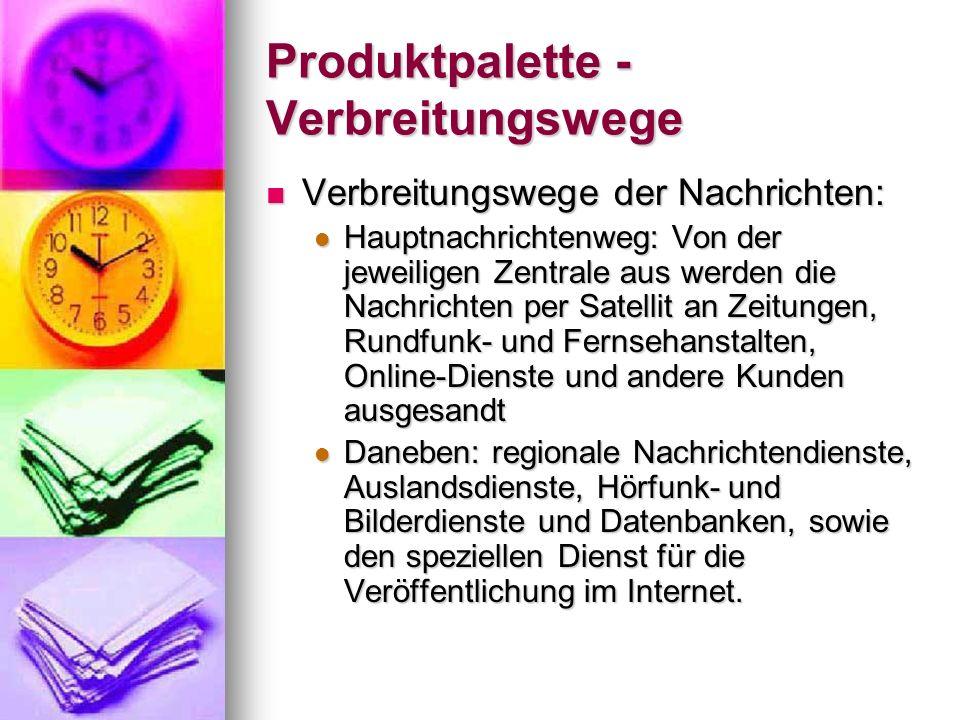 Produktpalette - Verbreitungswege Verbreitungswege der Nachrichten: Verbreitungswege der Nachrichten: Hauptnachrichtenweg: Von der jeweiligen Zentrale