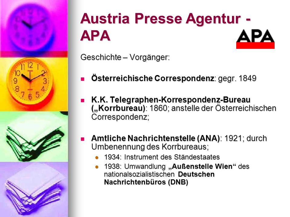 Austria Presse Agentur - APA Geschichte – Vorgänger: Österreichische Correspondenz: gegr. 1849 Österreichische Correspondenz: gegr. 1849 K.K. Telegrap