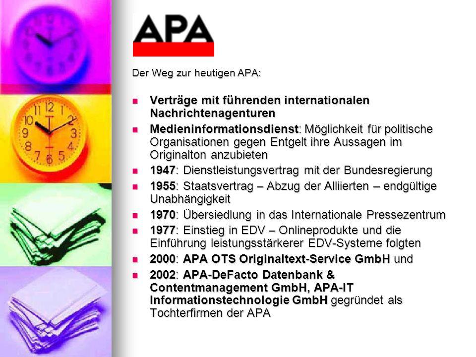 Der Weg zur heutigen APA: Verträge mit führenden internationalen Nachrichtenagenturen Verträge mit führenden internationalen Nachrichtenagenturen Medi
