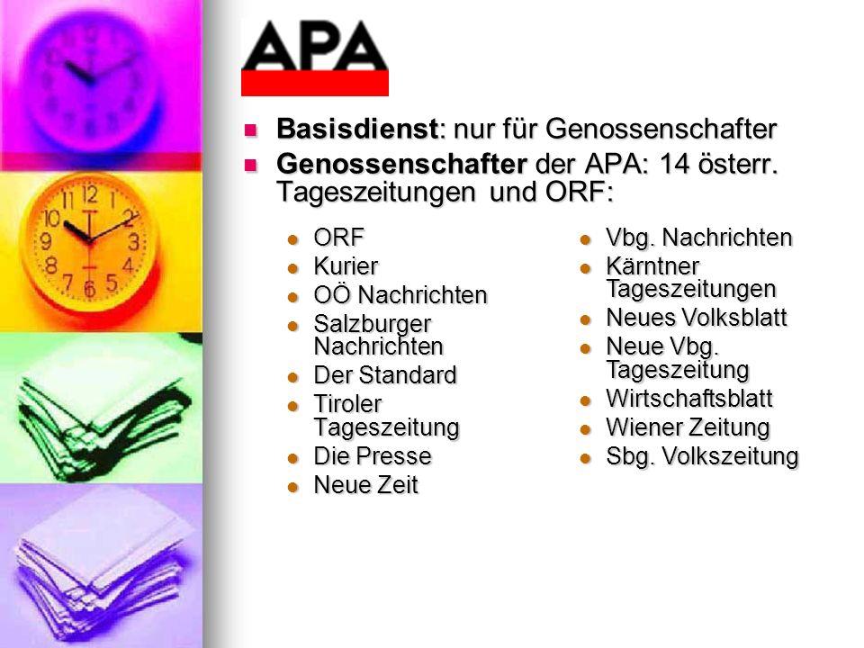 Basisdienst: nur für Genossenschafter Basisdienst: nur für Genossenschafter Genossenschafter der APA: 14 österr. Tageszeitungen und ORF: Genossenschaf