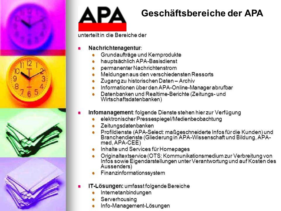 Geschäftsbereiche der APA unterteilt in die Bereiche der Nachrichtenagentur: Nachrichtenagentur: Grundaufträge und Kernprodukte Grundaufträge und Kern