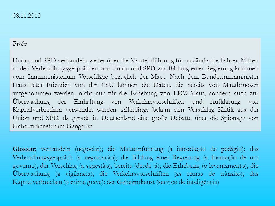 08.11.2013 Berlin Union und SPD verhandeln weiter über die Mauteinführung für ausländische Fahrer.