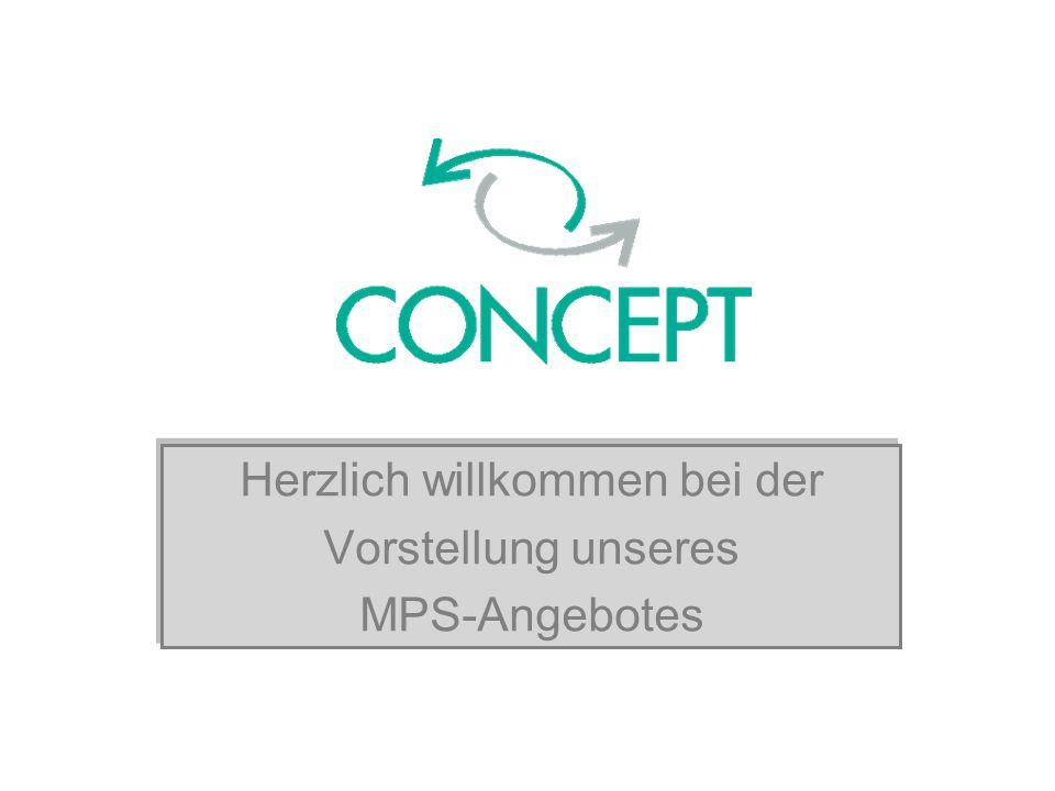 Herzlich willkommen bei der Vorstellung unseres MPS-Angebotes Herzlich willkommen bei der Vorstellung unseres MPS-Angebotes