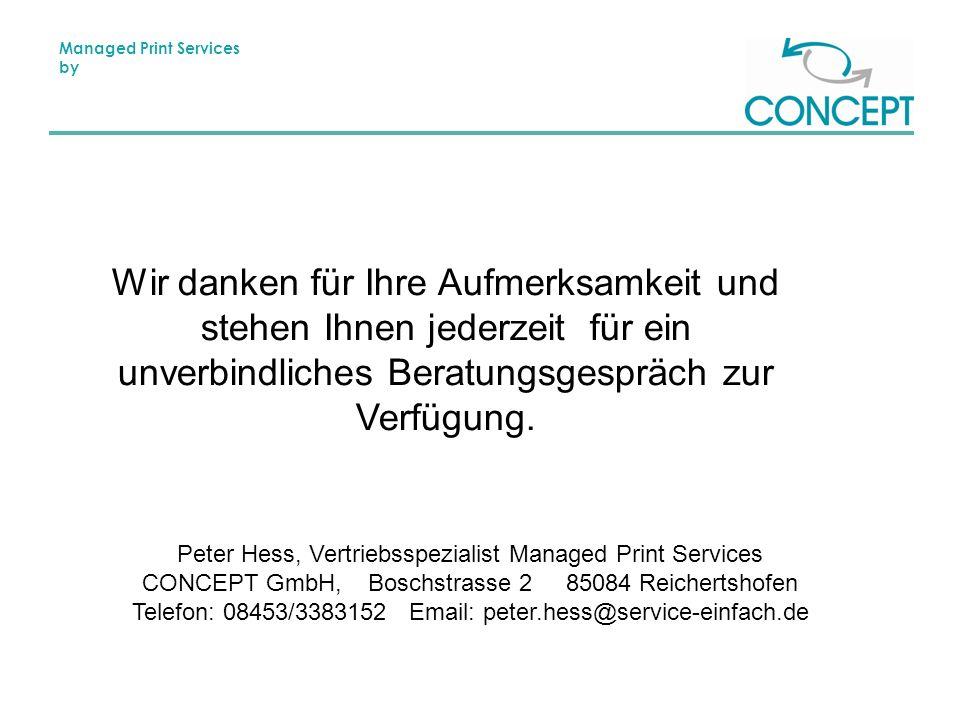 Managed Print Services by Wir danken für Ihre Aufmerksamkeit und stehen Ihnen jederzeit für ein unverbindliches Beratungsgespräch zur Verfügung.