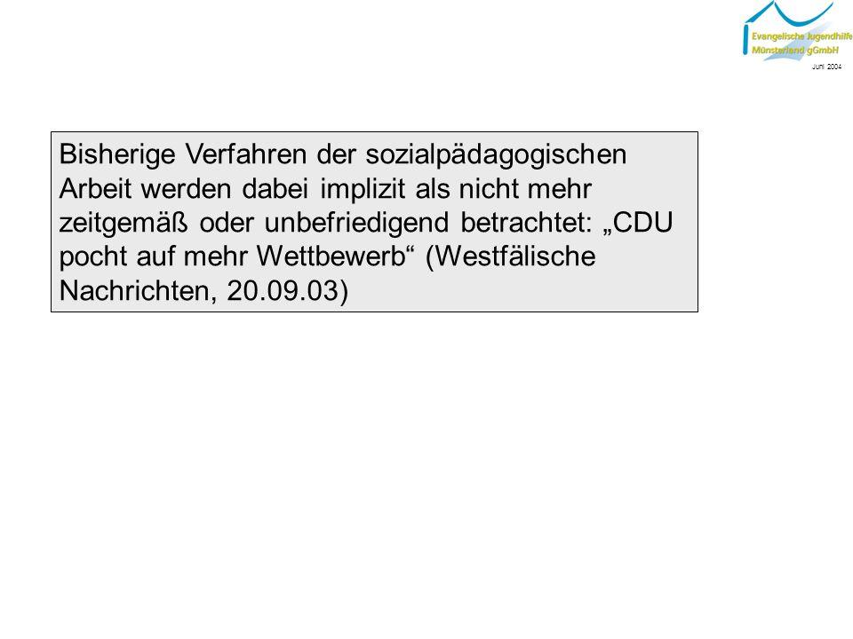 Ziel einer Ausschreibung ist die Herstellung eines...fairen Wettbewerbs um die beste Leistung (Westfälische Nachrichten, 12.11.2003), verbunden mit der billigenden Inkaufnahme,...dass Trägerstrukturen zerstört werden...