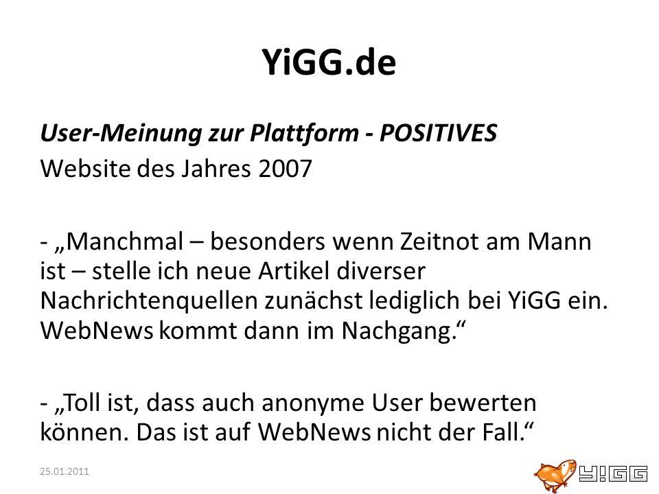 25.01.2011 YiGG.de User-Meinung zur Plattform - POSITIVES Website des Jahres 2007 - Manchmal – besonders wenn Zeitnot am Mann ist – stelle ich neue Ar