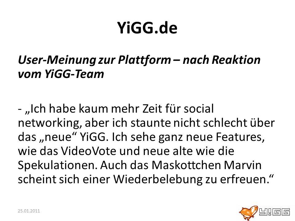 25.01.2011 YiGG.de User-Meinung zur Plattform – nach Reaktion vom YiGG-Team - Ich habe kaum mehr Zeit für social networking, aber ich staunte nicht sc