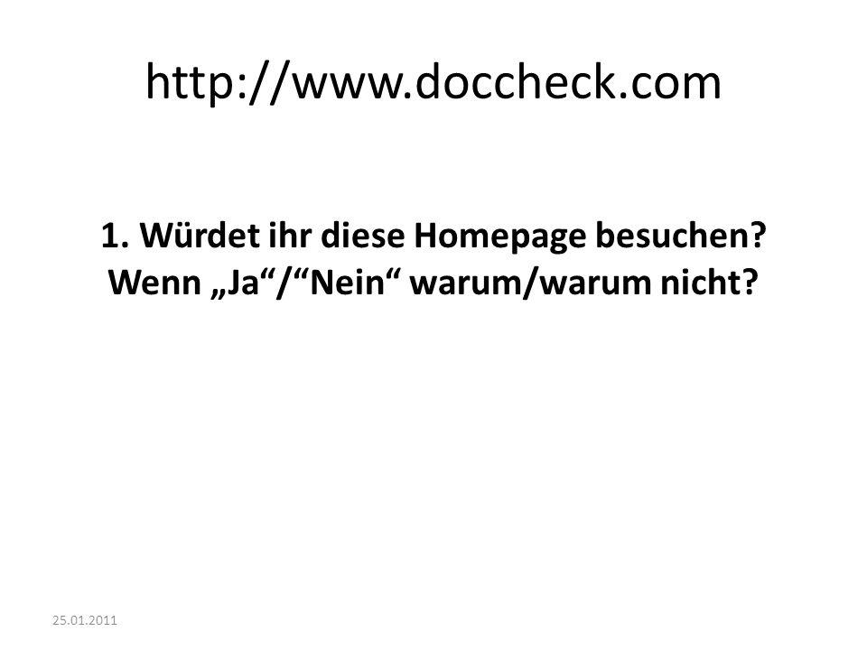 http://www.doccheck.com 1. Würdet ihr diese Homepage besuchen? Wenn Ja/Nein warum/warum nicht?