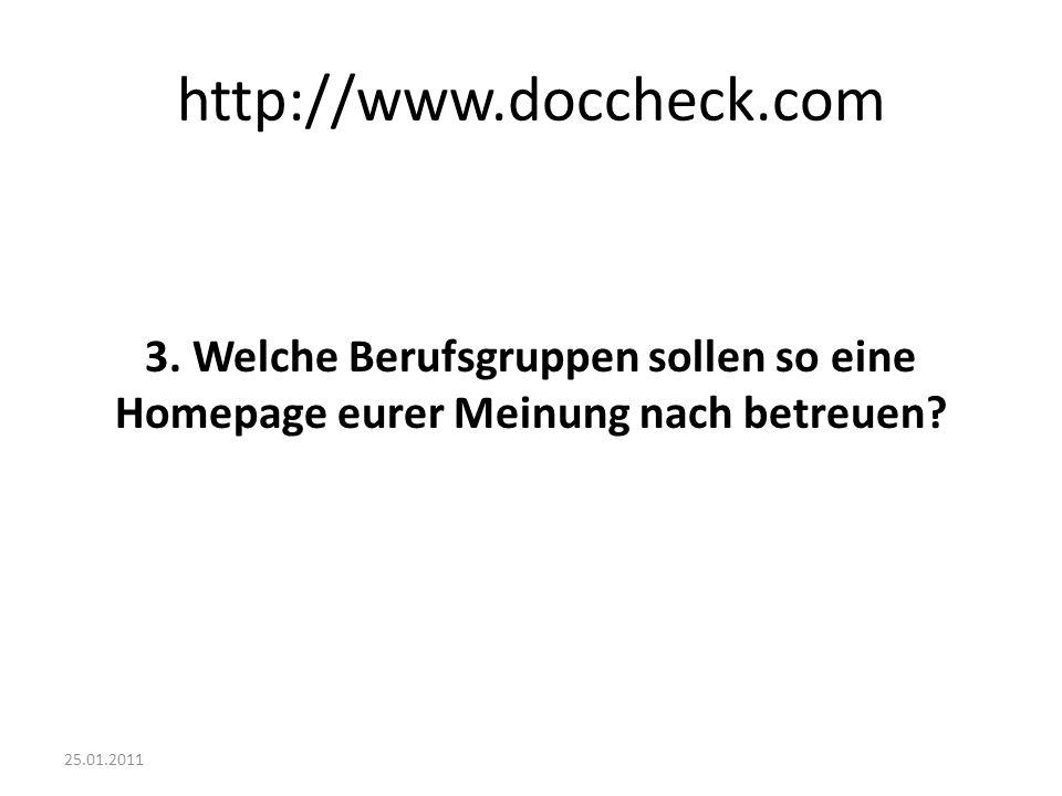 25.01.2011 http://www.doccheck.com 3. Welche Berufsgruppen sollen so eine Homepage eurer Meinung nach betreuen?