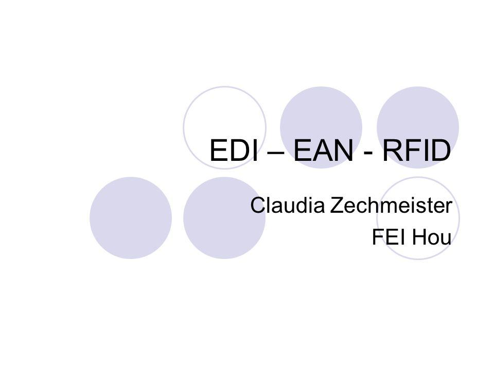 EDI – EAN - RFID Claudia Zechmeister FEI Hou