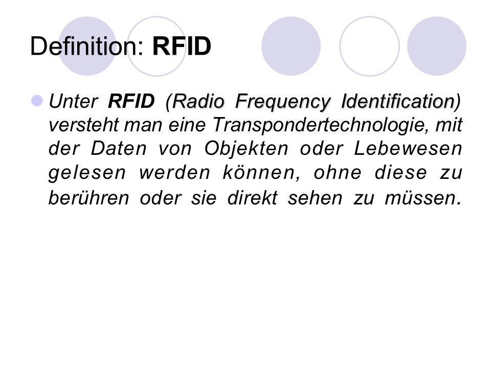 Definition: RFID Radio Frequency Identification Unter RFID (Radio Frequency Identification) versteht man eine Transpondertechnologie, mit der Daten von Objekten oder Lebewesen gelesen werden können, ohne diese zu berühren oder sie direkt sehen zu müssen.
