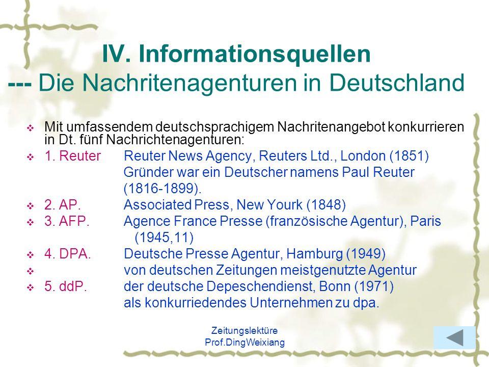 Zeitungslektüre Prof.DingWeixiang IV. Informationsquellen --- Die Nachritenagenturen in Deutschland Mit umfassendem deutschsprachigem Nachritenangebot