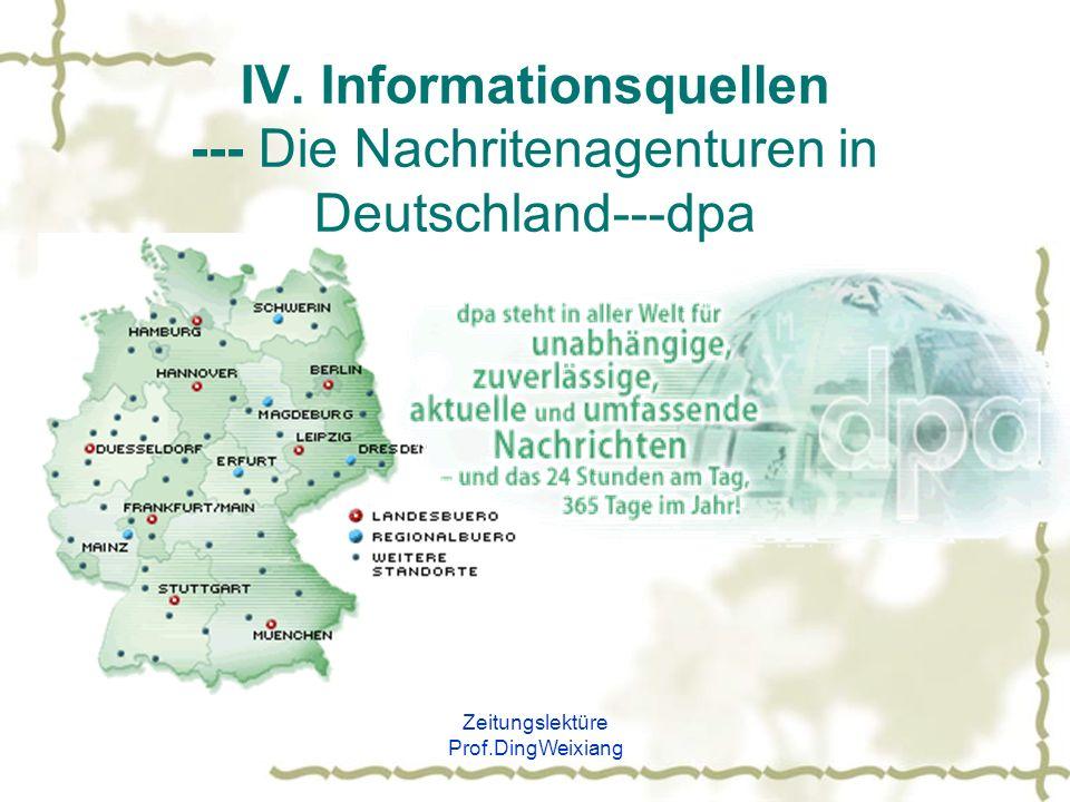 Zeitungslektüre Prof.DingWeixiang IV. Informationsquellen --- Die Nachritenagenturen in Deutschland---dpa