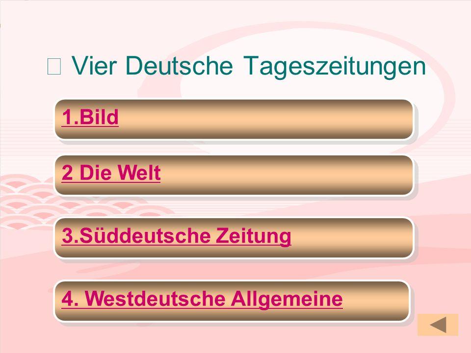 Zeitungslektüre Prof.DingWeixiang Vier Deutsche Tageszeitungen 1.Bild 2Die Welt 2Die Welt 3.Süddeutsche Zeitung 4. Westdeutsche Allgemeine 4. Westdeut