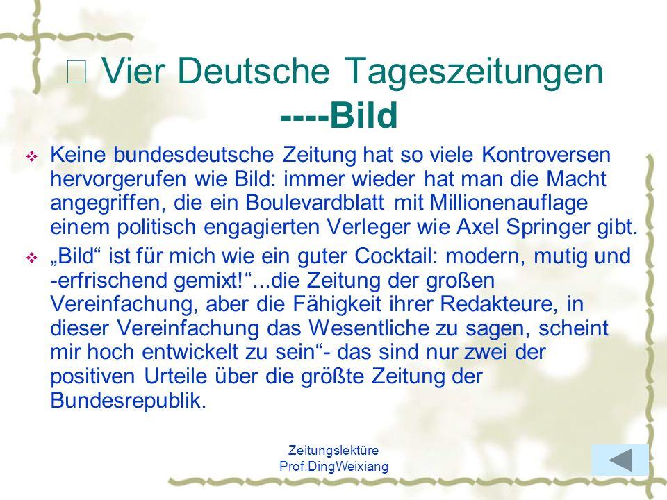 Zeitungslektüre Prof.DingWeixiang Vier Deutsche Tageszeitungen ----Bild Keine bundesdeutsche Zeitung hat so viele Kontroversen hervorgerufen wie Bild: