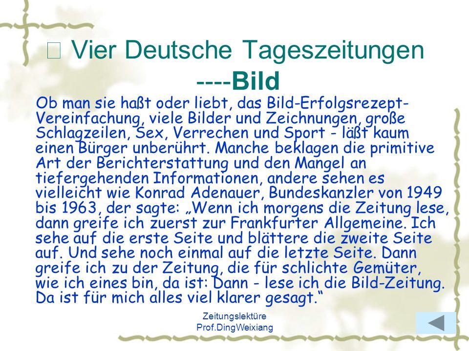 Zeitungslektüre Prof.DingWeixiang Vier Deutsche Tageszeitungen ----Bild Ob man sie haßt oder liebt, das Bild-Erfolgsrezept- Vereinfachung, viele Bilde