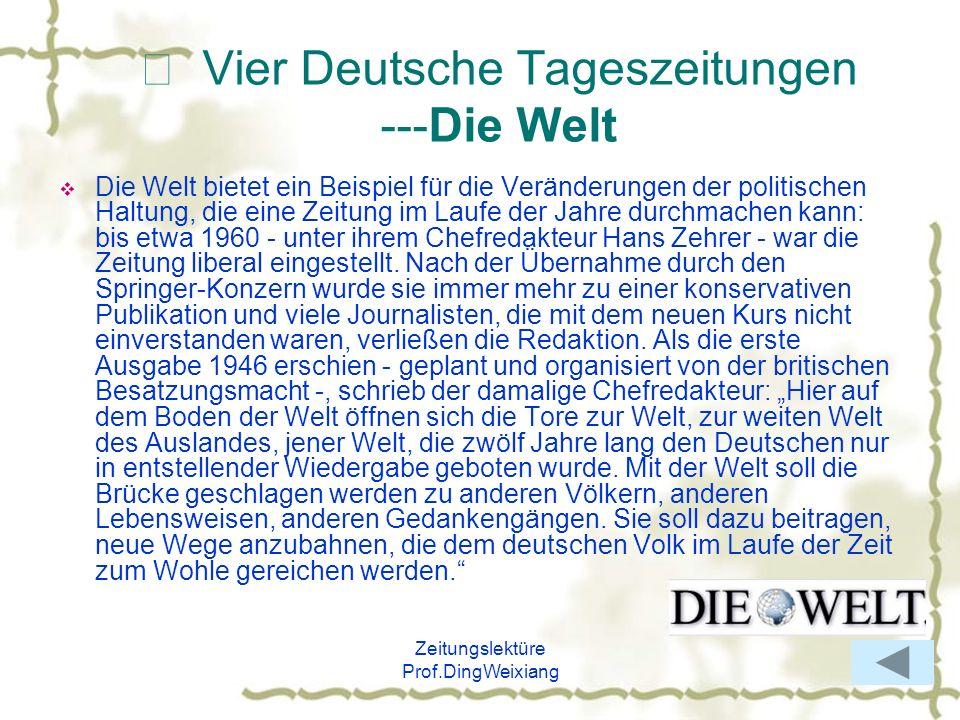 Zeitungslektüre Prof.DingWeixiang Vier Deutsche Tageszeitungen ---Die Welt Die Welt bietet ein Beispiel für die Veränderungen der politischen Haltung,
