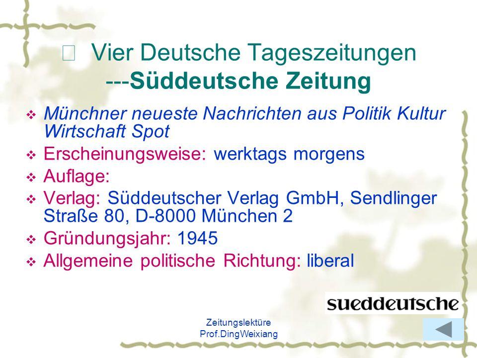 Zeitungslektüre Prof.DingWeixiang Vier Deutsche Tageszeitungen ---Süddeutsche Zeitung Münchner neueste Nachrichten aus Politik Kultur Wirtschaft Spot