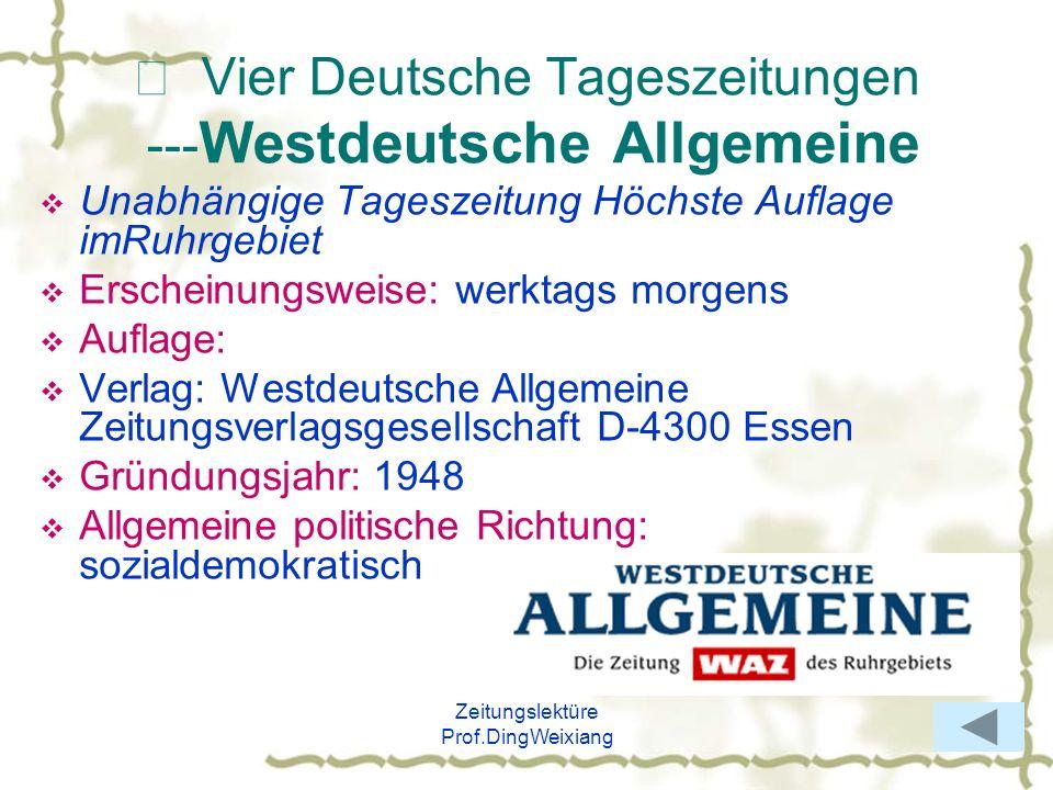 Zeitungslektüre Prof.DingWeixiang Vier Deutsche Tageszeitungen --- Westdeutsche Allgemeine Unabhängige Tageszeitung Höchste Auflage imRuhrgebiet Ersch