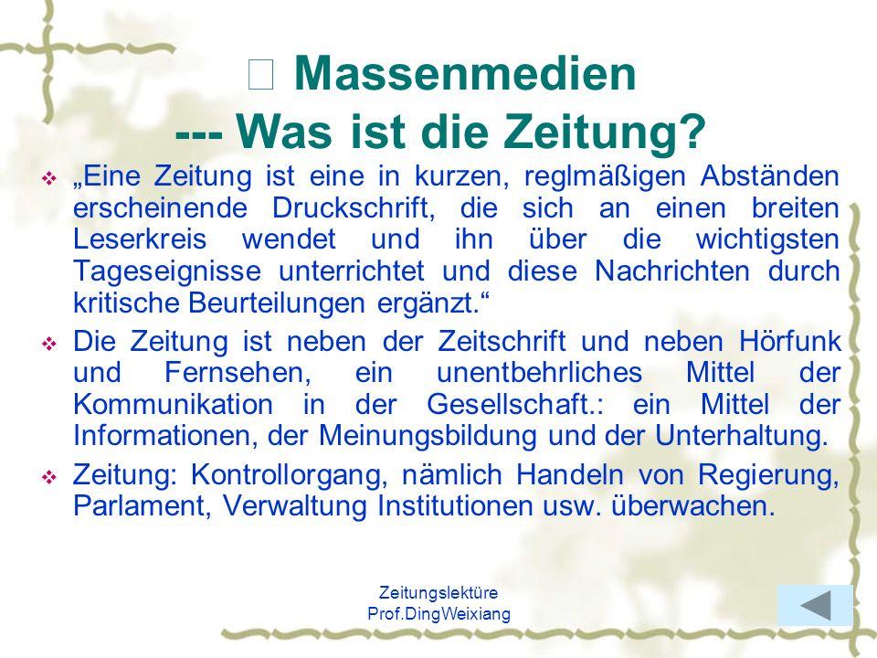 Zeitungslektüre Prof.DingWeixiang der Zeitungsmarkt --- 3.4 Die Wochenzeitung 1.