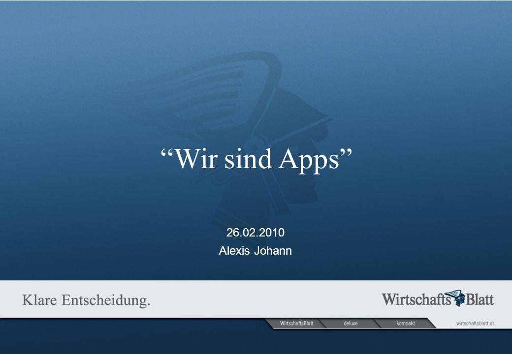 26.02.2010 Alexis Johann Wir sind Apps