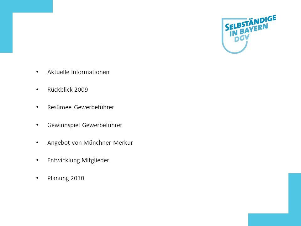 Aktuelle Informationen Rückblick 2009 Resümee Gewerbeführer Gewinnspiel Gewerbeführer Angebot von Münchner Merkur Entwicklung Mitglieder Planung 2010