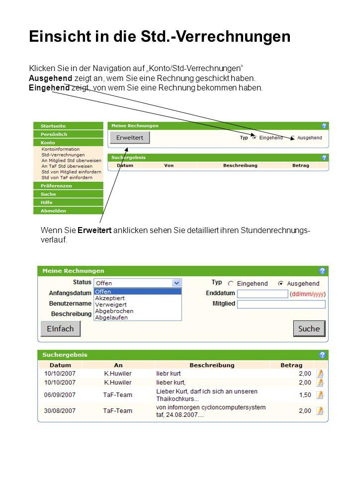 Klicken Sie in der Navigation auf Konto/Std-Verrechnungen Ausgehend zeigt an, wem Sie eine Rechnung geschickt haben.