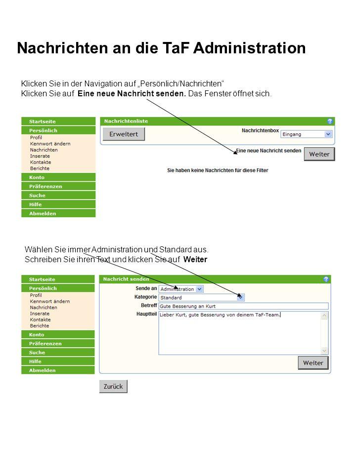 Nachrichten an die TaF Administration Klicken Sie in der Navigation auf Persönlich/Nachrichten Klicken Sie auf Eine neue Nachricht senden.