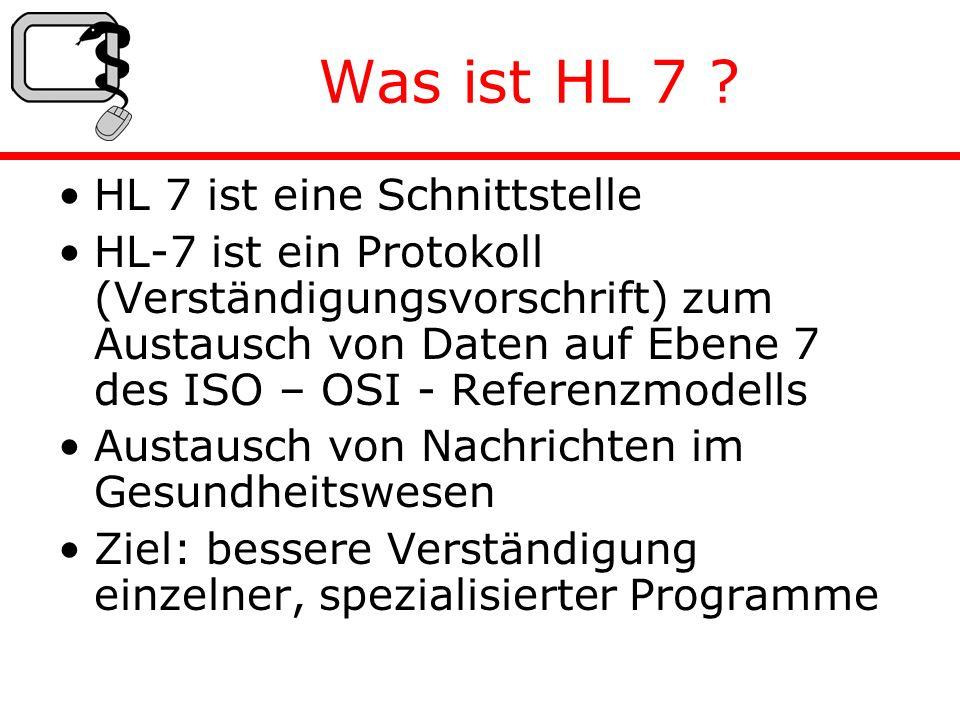 Was ist HL 7 .