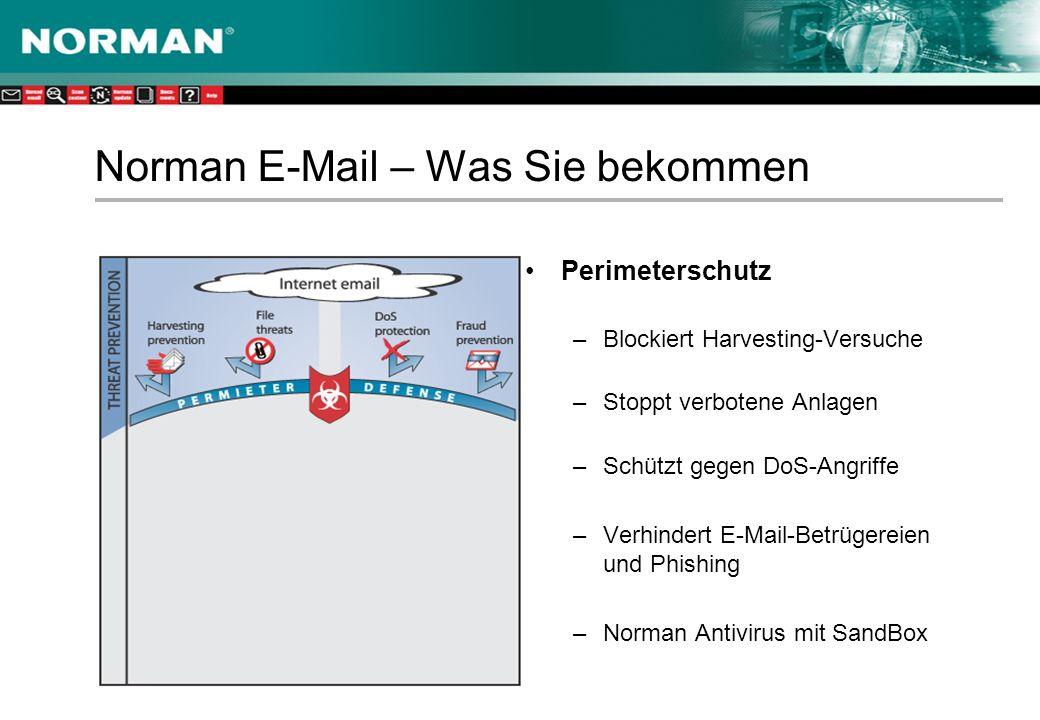 Norman E-Mail – Was Sie bekommen Perimeterschutz –Blockiert Harvesting-Versuche –Stoppt verbotene Anlagen –Schützt gegen DoS-Angriffe –Verhindert E-Mail-Betrügereien und Phishing –Norman Antivirus mit SandBox