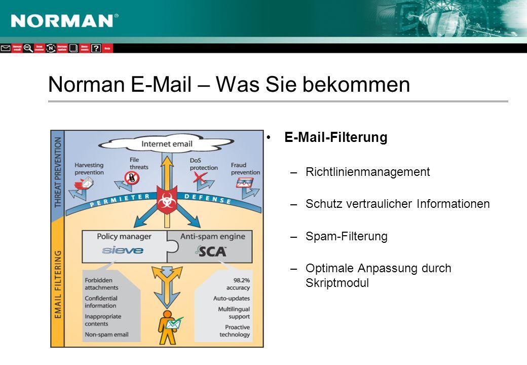 Norman E-Mail – Was Sie bekommen E-Mail-Filterung –Richtlinienmanagement –Schutz vertraulicher Informationen –Spam-Filterung –Optimale Anpassung durch Skriptmodul