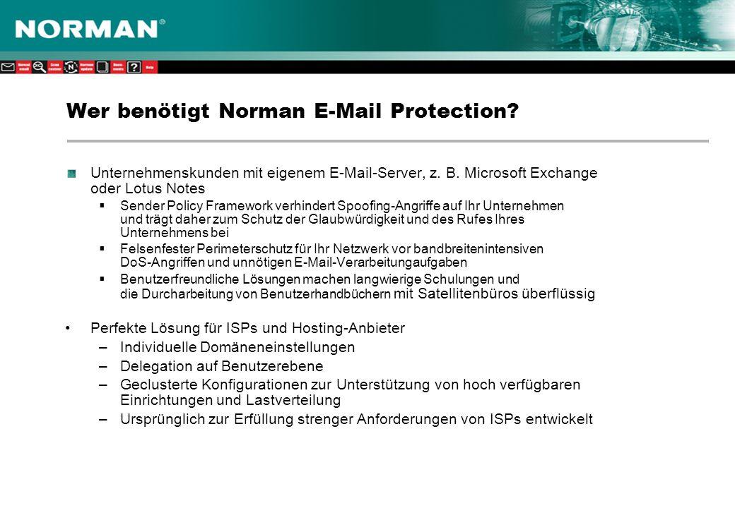 Benutzerdefinierte Sieve-Skripts Administratoren können eigene Skripts schreiben, um das Verhalten des SCA-Moduls zu ändern Ermöglicht die Berücksichti-gung firmeninterner Richtlinien Kann E-Mails blockieren, die nicht von Normans Spam-Definition erfasst werden Warum das allein nicht reicht: Die Skripterstellung ist zeitaufwändig und kann mit dem heutigen Spam-Aufkommen nicht Schritt halten