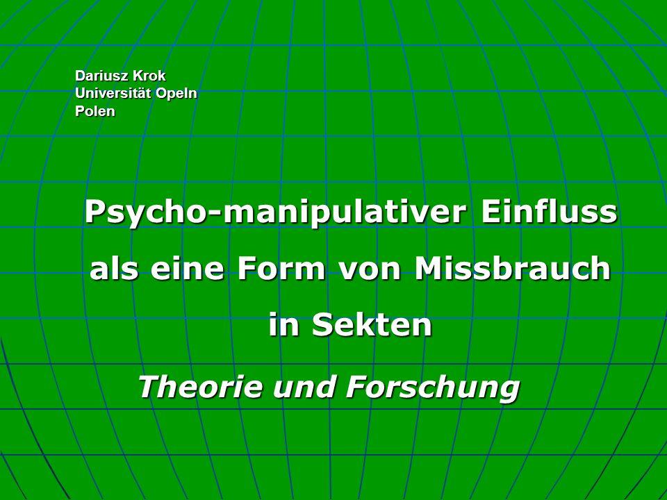 Dariusz Krok Universität Opeln Polen Psycho-manipulativer Einfluss als eine Form von Missbrauch in Sekten Theorie und Forschung