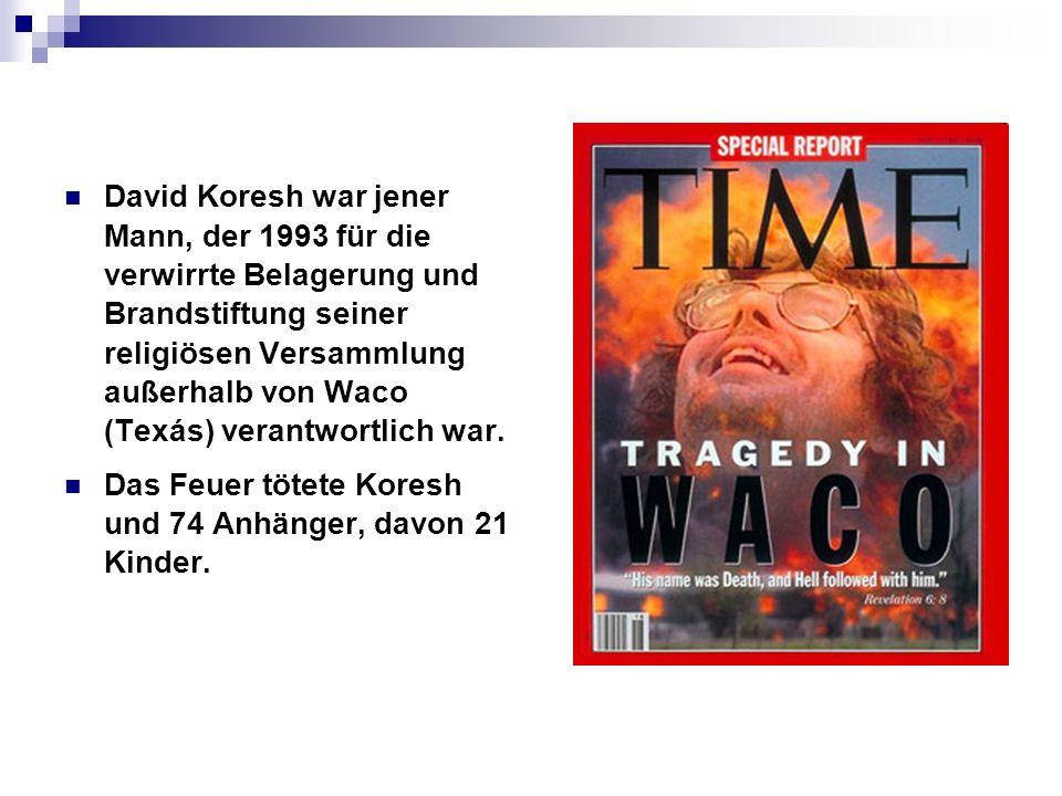 David Koresh war jener Mann, der 1993 für die verwirrte Belagerung und Brandstiftung seiner religiösen Versammlung außerhalb von Waco (Texás) verantwo