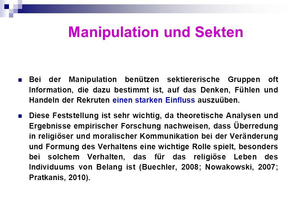 Manipulation und Sekten Bei der Manipulation benützen sektiererische Gruppen oft Information, die dazu bestimmt ist, auf das Denken, Fühlen und Handel