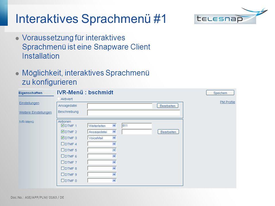 Interaktives Sprachmenü #1 Doc.No.: ASE/APP/PLM/ 0163 / DE Voraussetzung für interaktives Sprachmenü ist eine Snapware Client Installation Möglichkeit, interaktives Sprachmenü zu konfigurieren