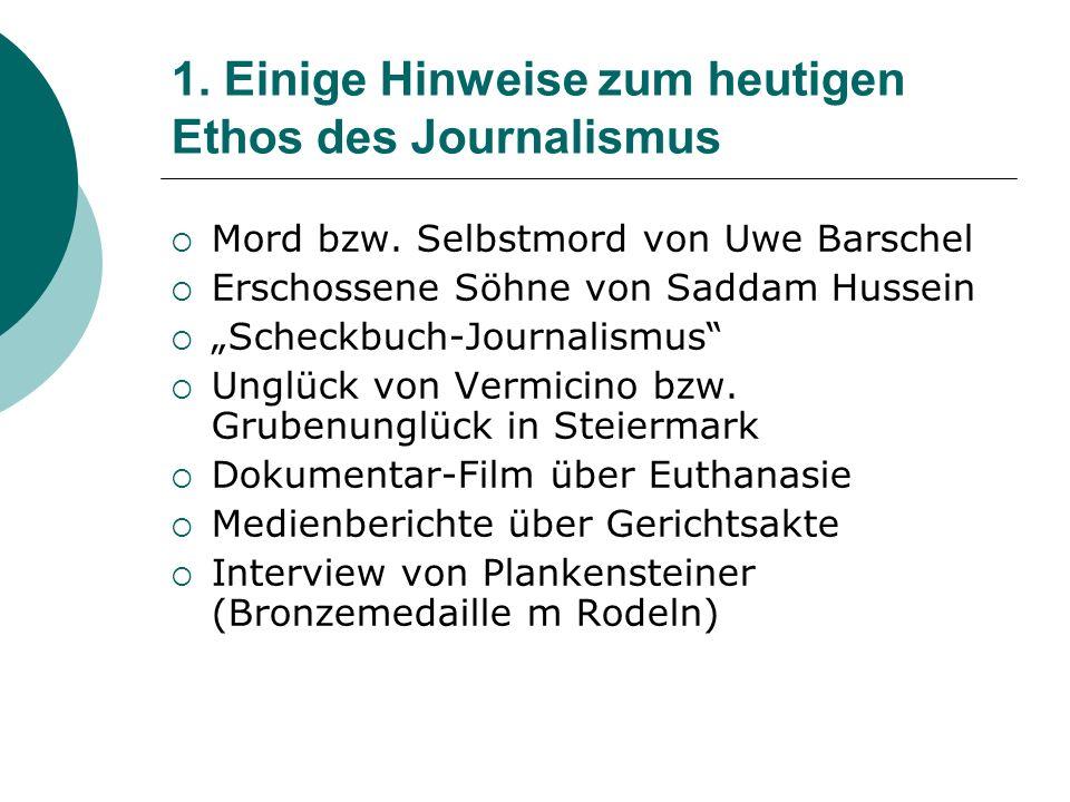 1. Einige Hinweise zum heutigen Ethos des Journalismus Mord bzw. Selbstmord von Uwe Barschel Erschossene Söhne von Saddam Hussein Scheckbuch-Journalis