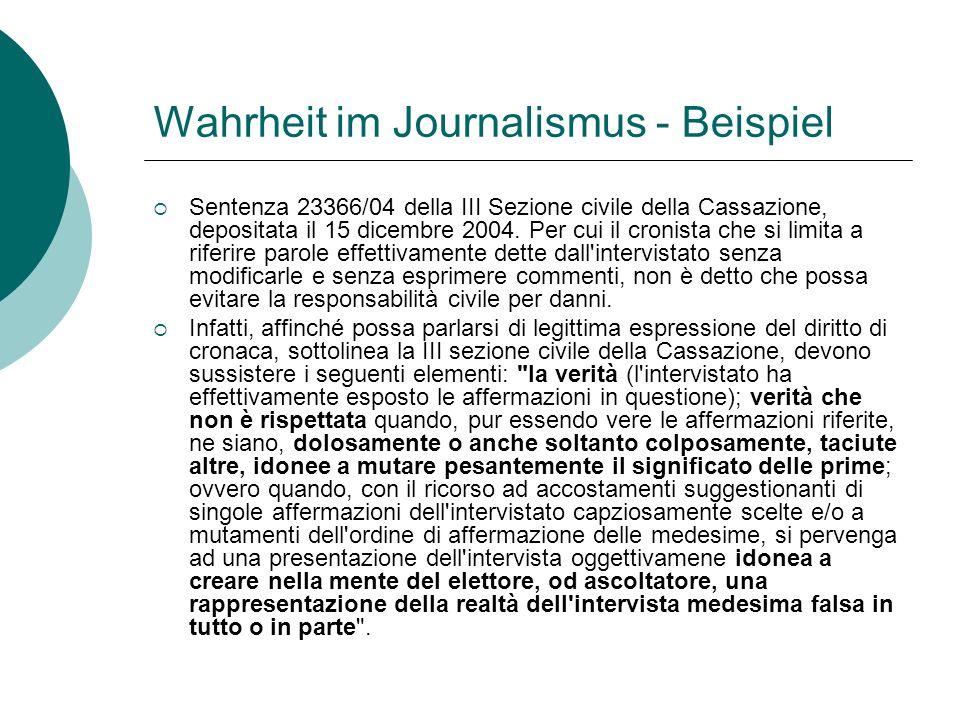 Wahrheit im Journalismus - Beispiel Sentenza 23366/04 della III Sezione civile della Cassazione, depositata il 15 dicembre 2004. Per cui il cronista c