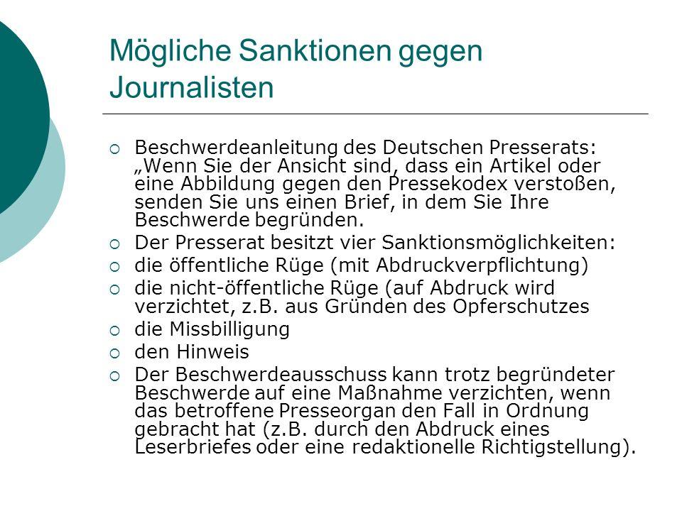 Mögliche Sanktionen gegen Journalisten Beschwerdeanleitung des Deutschen Presserats: Wenn Sie der Ansicht sind, dass ein Artikel oder eine Abbildung g