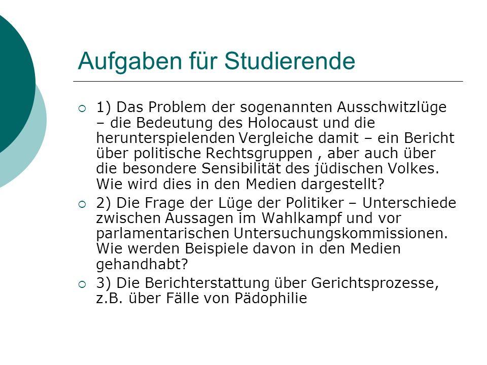 Aufgaben für Studierende 1) Das Problem der sogenannten Ausschwitzlüge – die Bedeutung des Holocaust und die herunterspielenden Vergleiche damit – ein