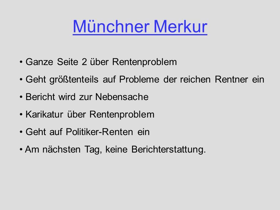 Münchner Merkur Ganze Seite 2 über Rentenproblem Geht größtenteils auf Probleme der reichen Rentner ein Bericht wird zur Nebensache Karikatur über Ren